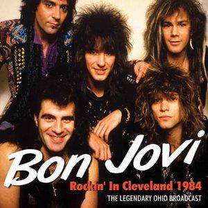 Bon Jovi Rockin' In Cleveland 1984 (CD album Bon Jovi)