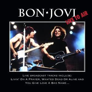 Bon Jovi Live To Air (CD album Bon Jovi)