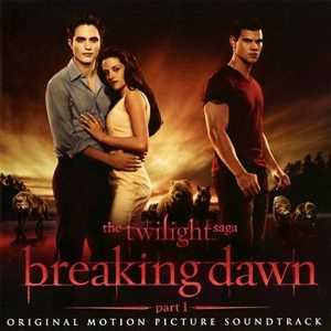 Twilight Breaking Dawn Part 1 Soundtrack (The Twilight Breaking Dawn Part 1)