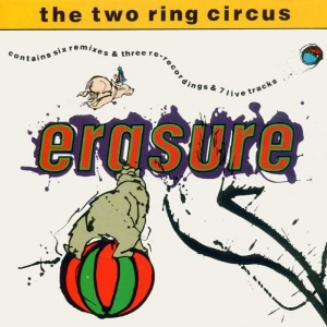Erasure The Two Ring Circus (Erasure)