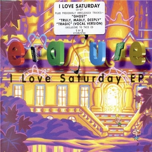 Erasure I Love Saturday (Erasure)