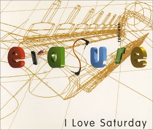 Erasure I Love Saturday Remixes (Erasure)