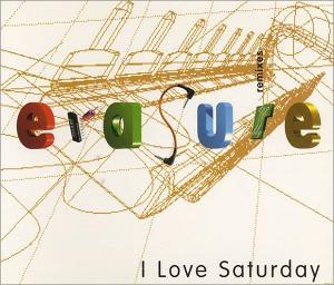 Erasure I Love Saturday Remixes (Erasure)