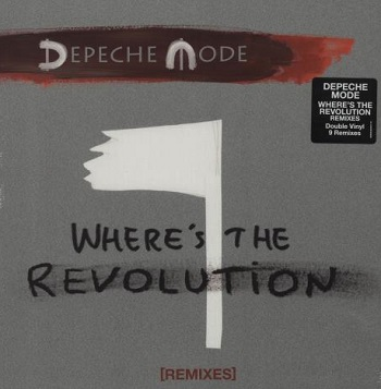 Depeche Mode: Where's the Revolution (Remixes)