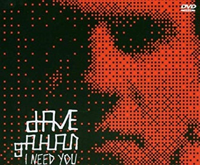 Dave Gahan I Need You DVD
